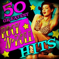 50 Greatest Rock 'N' Roll Hits — сборник