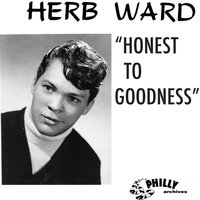 Honest to Goodness — Herb Ward