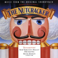 George Balanchine's The Nutcracker - Music From The Original Soundtrack — Tchaikovsky / David Zinman - Conductor; New York City Ballet Orchestra