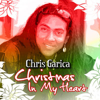 Christmas In My Heart — Chris Garcia