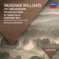 Vaughan Williams: The Lark Ascending; Fantasia On A Theme By Thomas Tallis; Symphony No.5 — Academy of St. Martin in the Fields, Sir Neville Marriner, London Philharmonic Orchestra, Roger Norrington