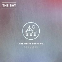 Soulless - Single — The White Shadows - Soulless