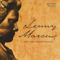 The Jazz of Beethoven — Lenny Marcus