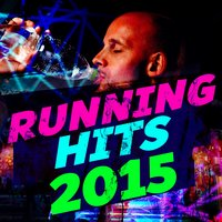 Running Hits 2015 — Running Songs Workout Music Club, Correr DJ, Running Music Academy, Correr DJ|Running Music Academy|Running Songs Workout Music Club