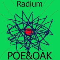 Radium — Oak, Chaos in Mirrors, Poe