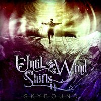 Skybound — Until The Wind Shifts