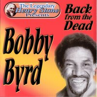 The Legendary Henry Stone Presents Bobby Byrd Back from the Dead — Bobby Byrd