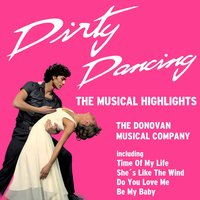 Dirty Dancing — The Donovan Musical Company