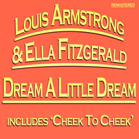 Dream a Little Dream — Ella Fitzgerald & Louis Armstrong