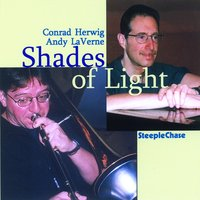 Shades of Light — Andy Laverne, Conrad Herwig, Conrad Herwig & Andy LaVerne