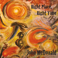 Right Place, Right Time — John McDonald