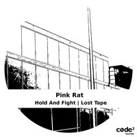 Hold and Fight | Lost Tape — Pink Rat