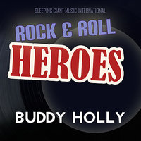 Rock 'n' Roll Heroes ... Buddy Holly — Buddy Holly & The Crickets