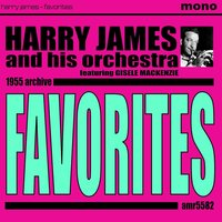 Favorites — Harry James and His Orchestra