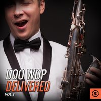 Doo Wop Delivered, Vol. 3 — сборник