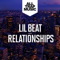 Relationships — Lil Beat