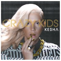 Crazy Kids ft. will.i.am — Kesha