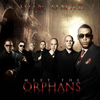 Meet The Orphans — Don Omar