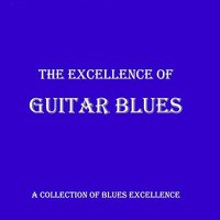 The Excellence Of - Guitar Blues — сборник