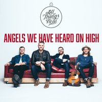 Angels We Have Heard on High — All Things New