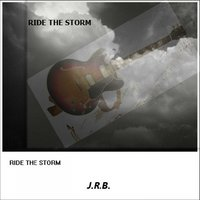Ride the Storm — J.R.B. John Raptis