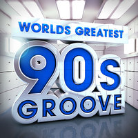 40 Worlds Greatest 90's Groove - The Only Nineties Grooves Album You'll Ever Need! — 90's Groove Masters