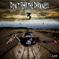 Don't Fear The Darkness, Pt.  3 — Andreas Kremer