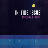 In This Issue — Peggy Lee