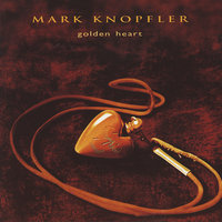 Golden Heart — Mark Knopfler