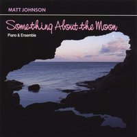Something About the Moon — Matt Johnson