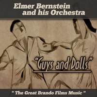 "Elmer Bernstein and His Orchestra: ""Guys & Dolls"", ""The Great Brando Film Music"" — Elmer Bernstein & his Orchestra"