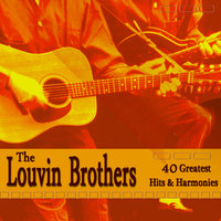 The Louvin Brothers 40 Greatest Hits and Harmonies — The Louvin Brothers