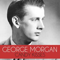 Candy Kisses — George Morgan