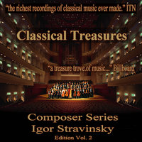 Classical Treasures Composer Series: Igor Stravinsky, Vol. 2 — сборник