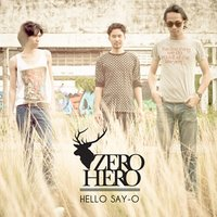 Hello Say-O — Zero Hero