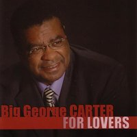 Big George Carter For Lovers — George Carter