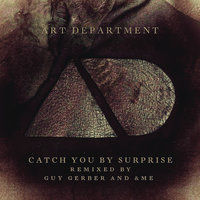 Catch You By Surprise — Art Department