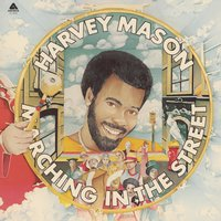 Marching In The Street — Harvey Mason
