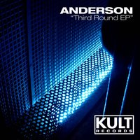 "Kult Records Presents ""Third Round EP"" — Anderson"