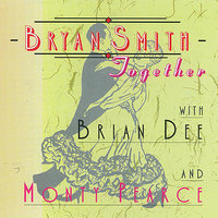 Bryan Smith with Brian Dee & Monty Pearce - Together — сборник