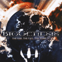 The Rise, the Fall, the Rebirth — BIOGENESIS
