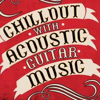 Chillout with Acoustic Guitar Music — сборник