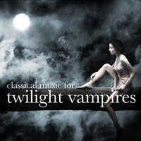 Classical Music for Twilight Vampires — Peter Schmalfuss