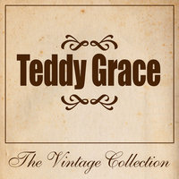 Teddy Grace - The Vintage Collection — Teddy Grace