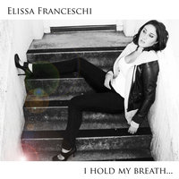 I Hold My Breath... — Elissa Franceschi
