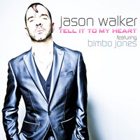 Tell It to My Heart — Jason Walker feat. Bimbo Jones