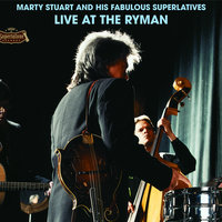 Live At The Ryman — Marty Stuart And His Fabulous Superlatives