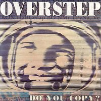 Do You Copy? — Overstep