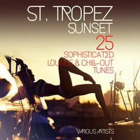 ST. TROPEZ SUNSET (25 Sophisticated Lounge & Chill-Out Tunes) — сборник