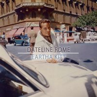 Dateline Rome — Eartha Kitt